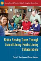 Better Serving Teens through School Library   Public Library Collaborations PDF