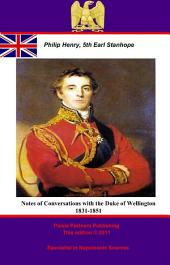 Notes of Conversations with the Duke of Wellington 1831-1851