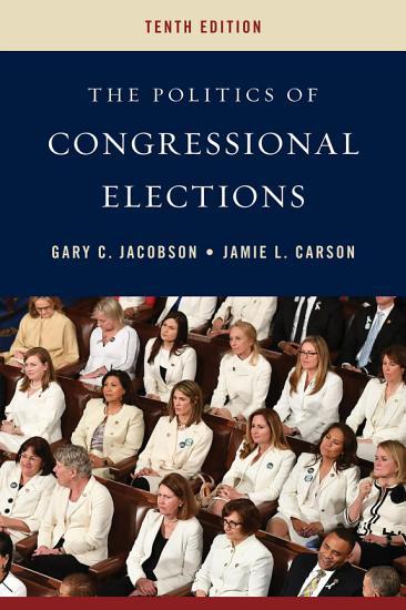 The Politics of Congressional Elections PDF