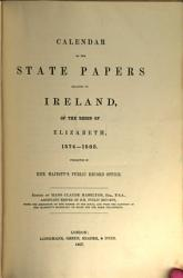 Calendar of the State Papers Relating to Ireland  of the Reigns of Henry VIII   Edward VI   Mary  and Elisabeth PDF