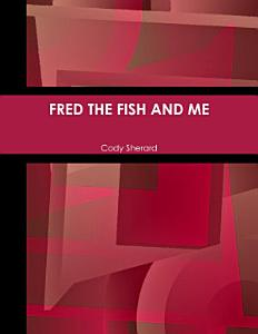 FRED THE FISH AND ME PDF