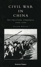 Civil War in China: The Political Struggle 1945-1949