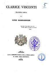 Clarice Visconti tragedia lirica di Luigi Barbareschi