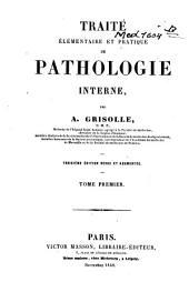 Traité élémentaire et pratique de pathologie interne: Volume1