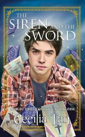 The Siren and the Sword: Book One of the Magic University Series