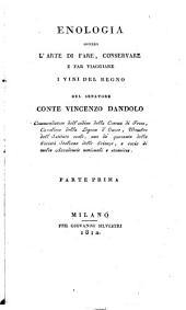 Enologia ovvero l'arte di fare, conservare e far viaggiare i vini del regno: Volume 1
