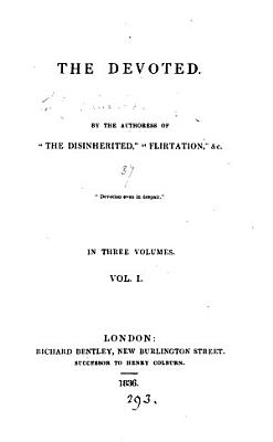 The devoted  by the authoress of  The disinherited
