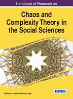 Handbook of Research on Chaos and Complexity Theory in the Social Sciences PDF