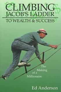 Climbing Jacob s Ladder to Wealth and Success Book