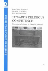 Towards Religious Competence: Diversity as a Challenge for Education in Europe