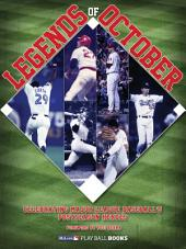 Legends of October (Enhanced e-Book): Celebrating Major League Baseball's Postseason Heroes