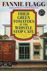 Fried Green Tomatoes At The Whistle Stop Cafe Book PDF