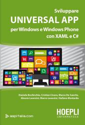 Sviluppare Universal App: Per Windows e Windows Phone con XAML e C#