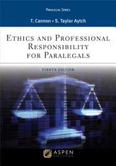 Ethics and Professional Responsibility for Paralegals: Edition 8