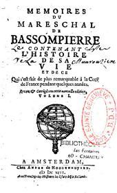 Mémoires du maréchal de Bassompierre contenant l'histoire de sa vie