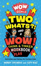 Wow in the World: Two Whats?! and a Wow! Think and Tinker Playbook