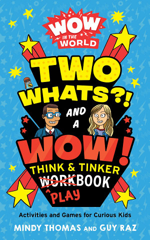 Wow in the World  Two Whats   and a Wow  Think and Tinker Playbook