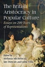 The British Aristocracy in Popular Culture