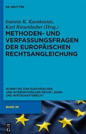Methoden- und Verfassungsfragen der Europäischen Rechtsangleichung