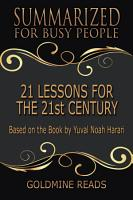 21 LESSONS FOR THE 21st CENTURY   Summarized for Busy People PDF