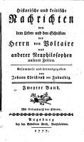 Historische und kritische Nachrichten von dem Leben und den Schriften des Herrn von Voltaire und anderer Neuphilosophen unserer Zeit PDF