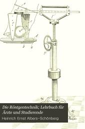 Die Röntgentechnik; Lehrbuch für Ärzte und Studierende
