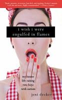 I Wish I Were Engulfed in Flames PDF