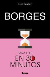 Borges para leer en 30 minutos