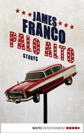 Palo Alto: Storys