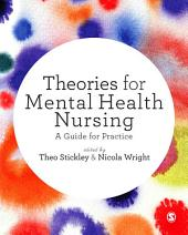 Theories for Mental Health Nursing: A Guide for Practice