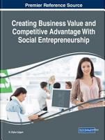 Creating Business Value and Competitive Advantage With Social Entrepreneurship PDF