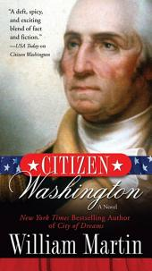 Citizen Washington: A Novel