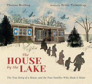 The House by the Lake  The True Story of a House  Its History  and the Four Families Who Made It Home