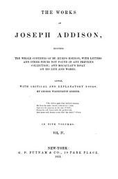 The Works of Joseph Addison: Including the Whole Contents of Bp. Hurd's Edition, with Letters and Other Pieces Not Found in Any Previous Collection; and Macaulay's Essay on His Life and Works, Volume 4