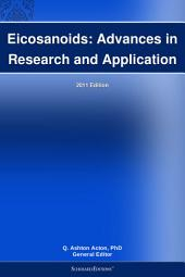 Eicosanoids: Advances in Research and Application: 2011 Edition