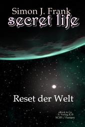 Secret Life (Bd2): Reset der Welt