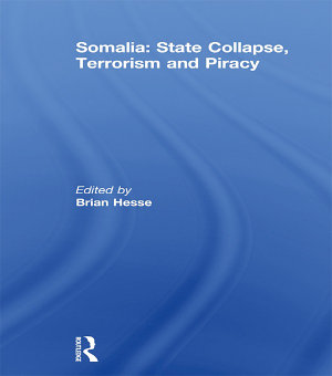 Somalia  State Collapse  Terrorism and Piracy PDF
