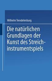 Die natürlichen Grundlagen der Kunst des Streichinstrumentspiels