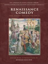 Renaissance Comedy: The Italian Masters -, Volume 1