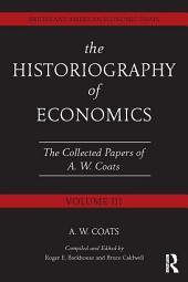 The Historiography of Economics: British and American Economic Essays, Volume 3