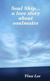 Soul Ship...a Love Story about Soulmates