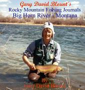 Bighorn River - Montana, USA: Rocky Mountain Fishing Journals
