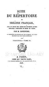 Suite du Répertoire du Théâtre Français: avec un choix des pièces de plusiers autres théâtres, arrangées et mises en ordre, Volume11