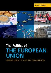 The Politics of the European Union: Edition 2