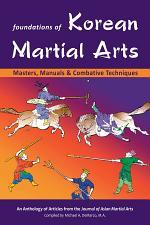 Foundations of Korean Martial Arts: Masters, Manuals and Combative Techniques