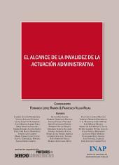 El alcance de la invalidez de la actuación administrativa: Actas del XII Congreso de la Asociación Española de Profesores de Derecho Administrativo