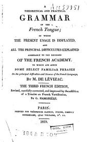 A Theoretical and Practical Grammar of the French Tongue ...