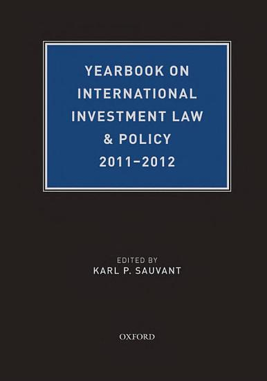 Yearbook on International Investment Law   Policy 2011 2012 PDF