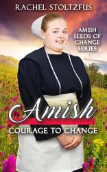 Amish Courage To Change Book PDF