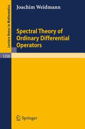 Spectral Theory of Ordinary Differential Operators